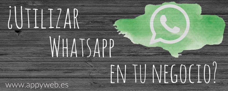 ¿Utilizas Whatsapp para comunicarte con tus clientes?