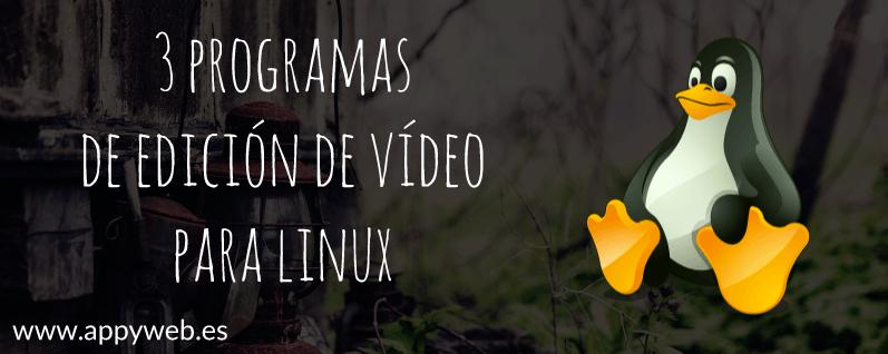 3 Programas de edición de vídeo para Linux