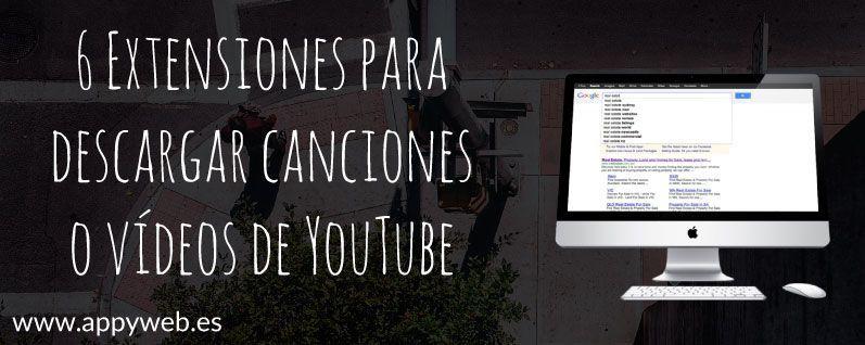 6 Extensiones para descargar canciones o vídeos de YouTube
