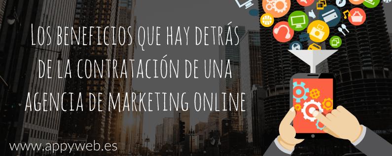 ¿Qué beneficios obtiene una empresa al contratar los servicios de una agencia de marketing online?