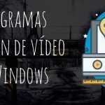 10 programas de edición de vídeo para Windows