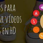20 plataformas para descargar vídeos gratis en HD