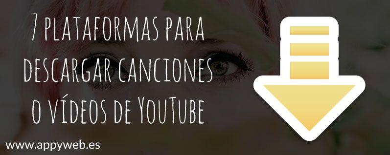 7 plataformas para descargar canciones o vídeos de YouTube