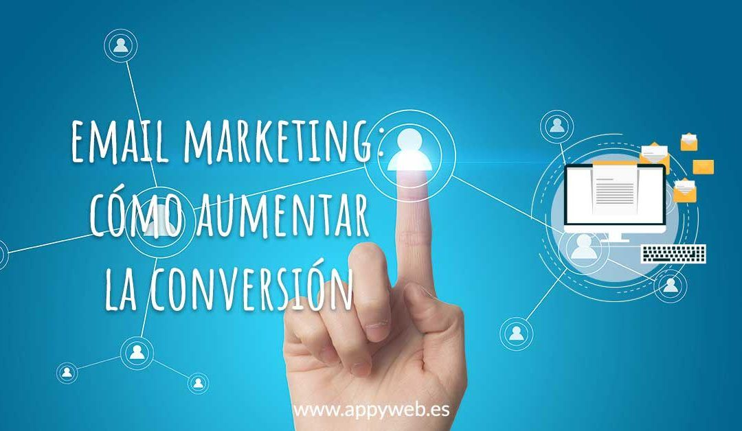 Email Marketing: cómo aumentar la conversión
