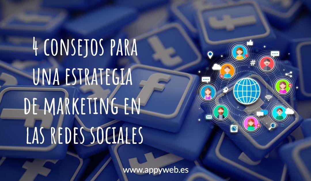 4 consejos para una estrategia de marketing en las redes sociales