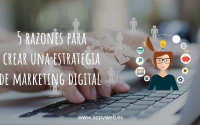 6 razones para crear una estrategia de marketing digital