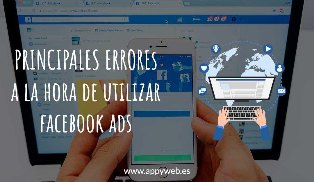 Errores que no debemos cometer al utilizar Facebook Ads