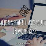 Las mejores plantillas gratuitas para WordPress