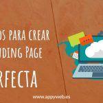 12 Consejos para crear una Landing Page perfecta
