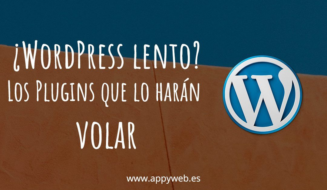 ¿WordPress lento? Conoce los mejores plugins para acelerar y optimizar tu página web