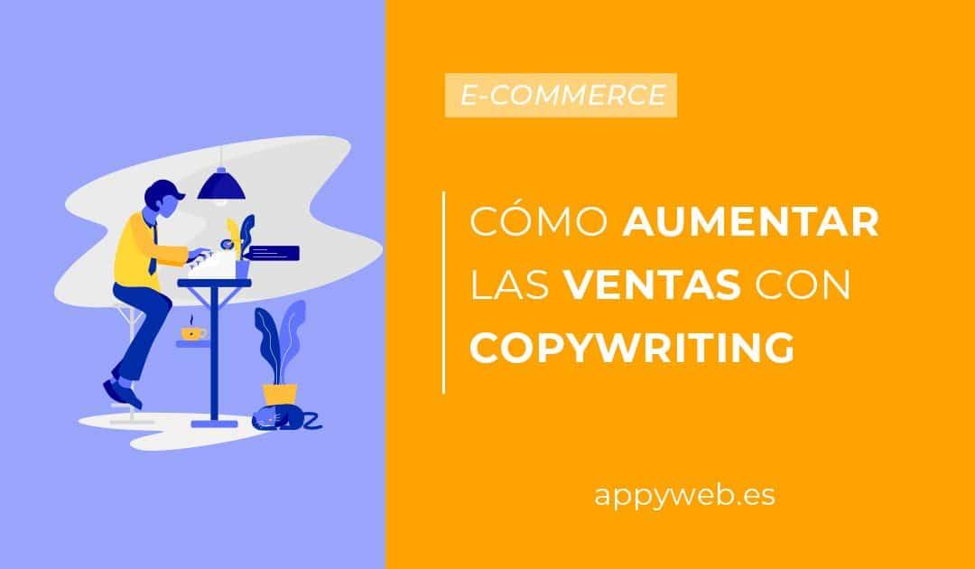Descubre cómo aumentar las ventas con el copywriting