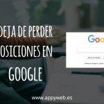 [GUÍA] para dejar de perder posiciones en Google