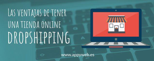 Las ventajas de tener una tienda online dropshipping