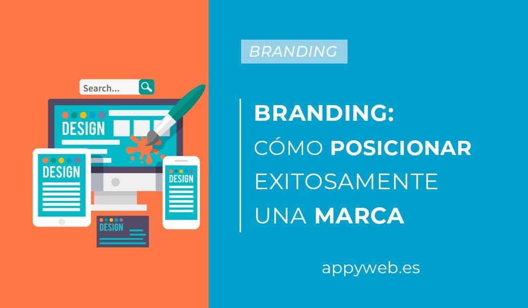 El branding y cómo posicionar exitósamente una marca