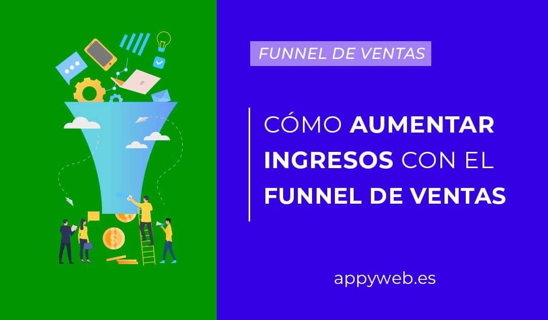 ¿Cómo aumentar tus ingresos en Internet con el funnel de ventas?