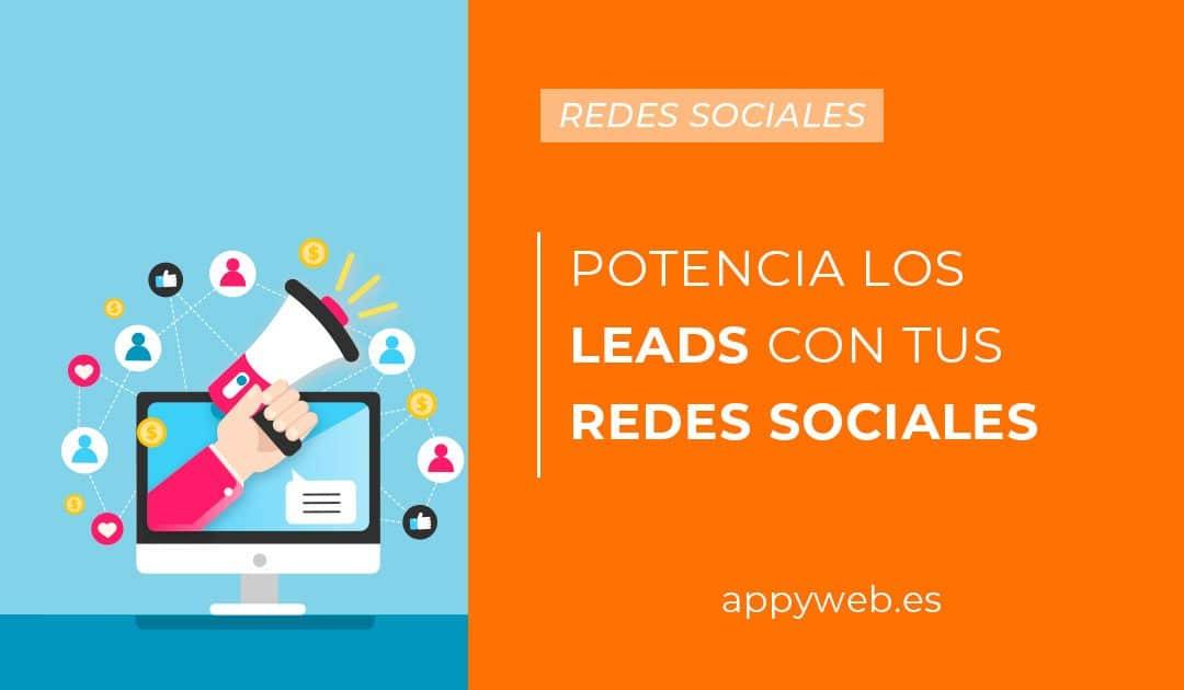 Aprende a potenciar los leads con tus redes sociales