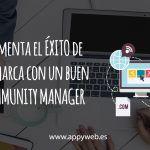 ¿Por qué es tan importante tener un Community Manager?