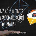 La automatización de emails es una gran forma de potenciar tus ventas