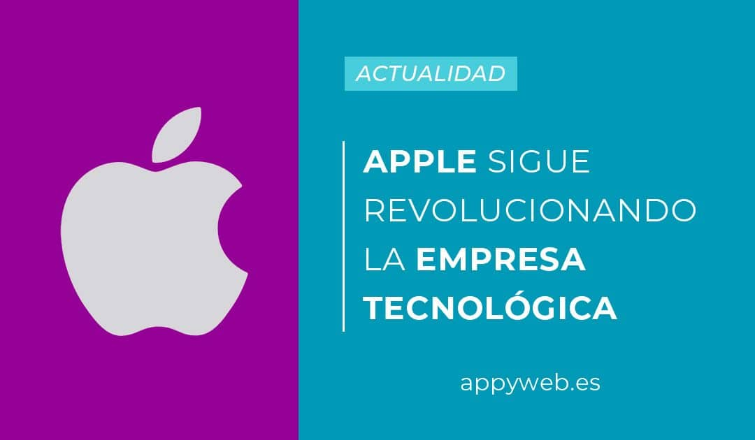 Apple sigue revolucionando la industria tecnológica