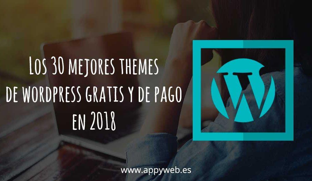 🚀 Los 30 Mejores Themes de WordPress Gratis y de Pago en 2018