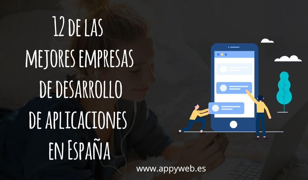 12 de las mejores empresas de desarrollo de aplicaciones en España