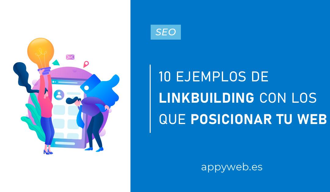 10 ejemplos de Link Building con los que posicionar tu web