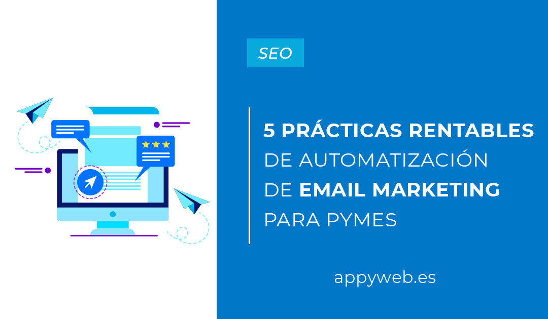 5 prácticas rentables de automatización de email marketing para pymes