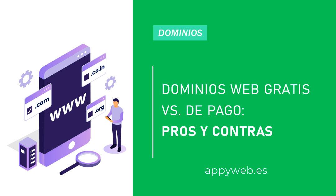 Dominios web gratis VS de pago: Pros y Contras