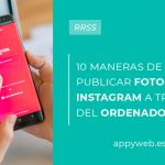 10 maneras para publicar en Instagram desde tu ordenador
