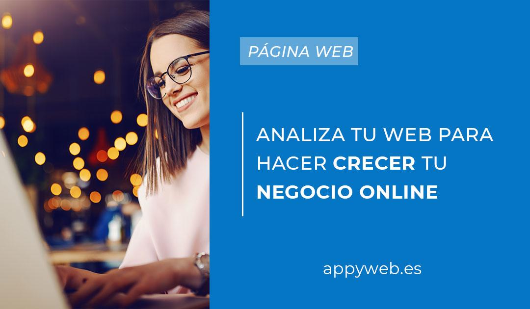 Analiza tu páginawebpara hacer crecer tu negocio online