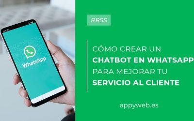 ¿Cómo crear un chatbot en WhatsApp para mejorar tu servicio al cliente?