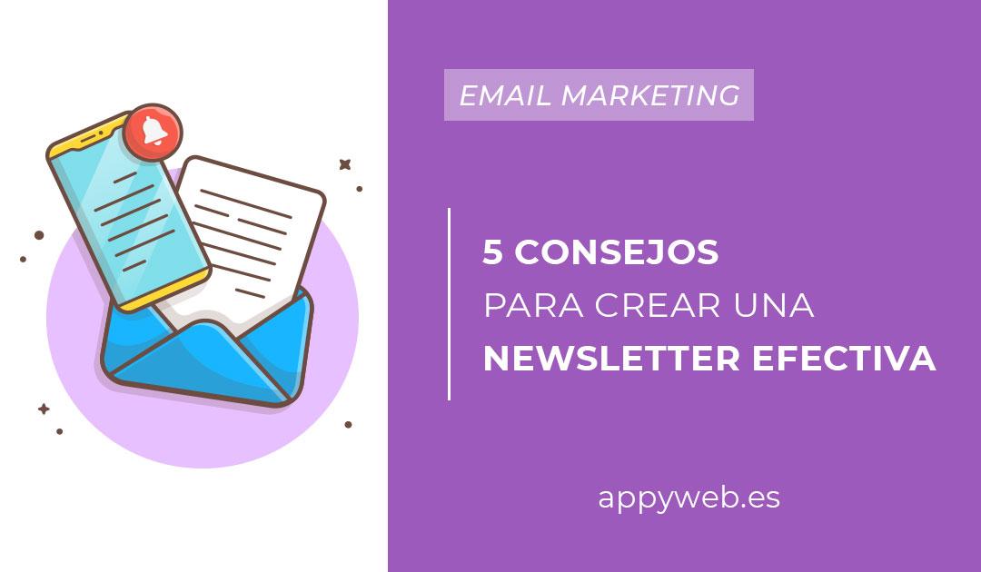 5 consejos para crear una newsletter efectiva