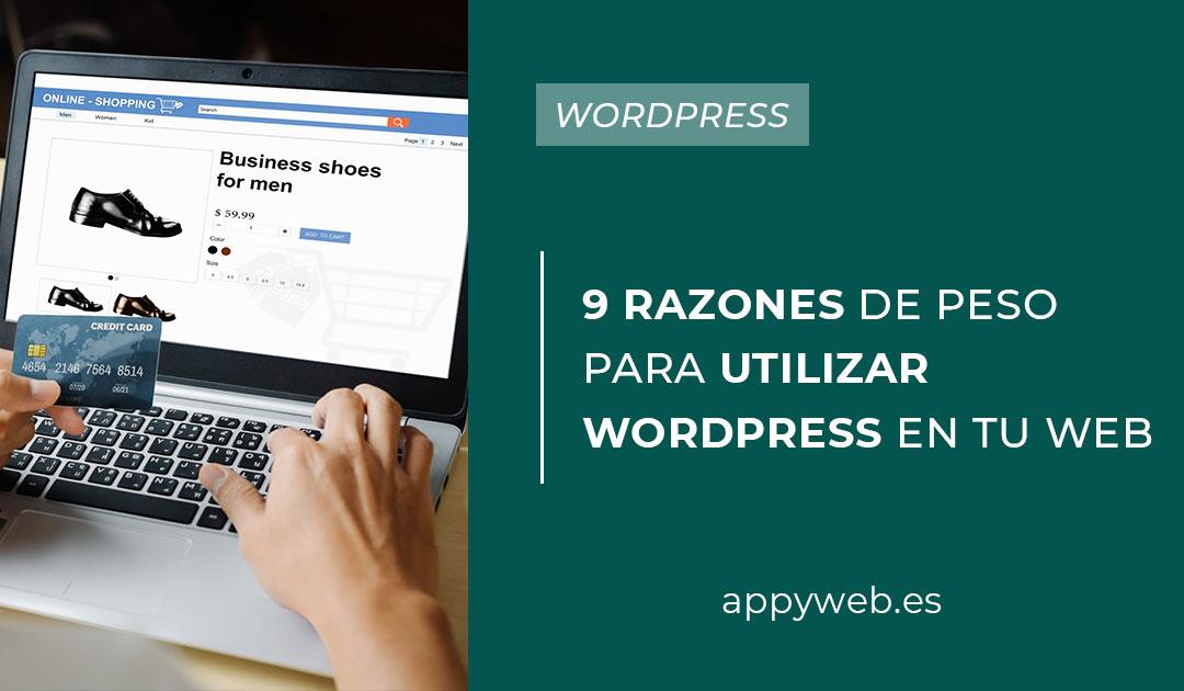 9 razones de peso para usar WordPress en tu páginaweb